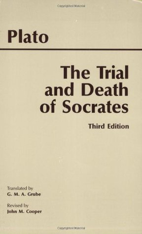 The Trial and Death of Socrates (Euthyphro, Apology, Crito, Phaedo (death scene only))