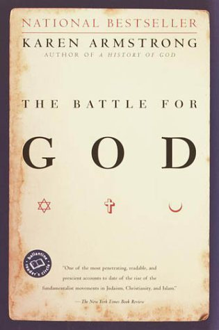 The Battle for God by Karen Armstrong