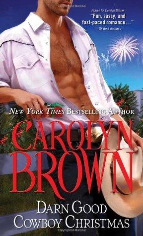 Darn Good Cowboy Christmas by Carolyn Brown