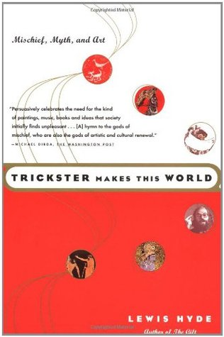 Trickster makes this world mischief myth and art by lewis hyde trickster makes this world mischief myth and art fandeluxe Choice Image