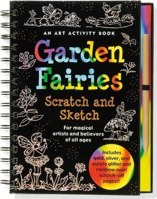 Garden Fairies Scratch and Sketch: An Art Activity for Magical Artists and Believers of All Ages