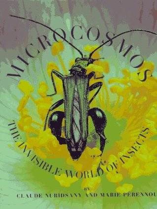 Microcosmos: The Invisible World of Insects