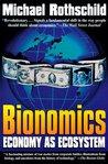 Bionomics: Economy As Ecosystem