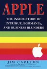 Apple: The Inside Story of Intrigue, Egomania, and Business Blunders