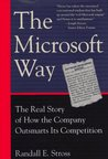 The Microsoft Way: The Real Story Of How The Company Outsmarts Its Competition