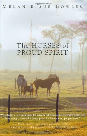 Ebook The Horses of Proud Spirit by Melanie Sue Bowles read!