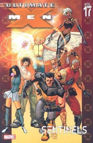 Ultimate X-Men, Volume 17: Sentinels
