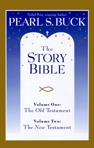 The Story Bible, Old & New Testament, Volumes #1-2 by Pearl S. Buck