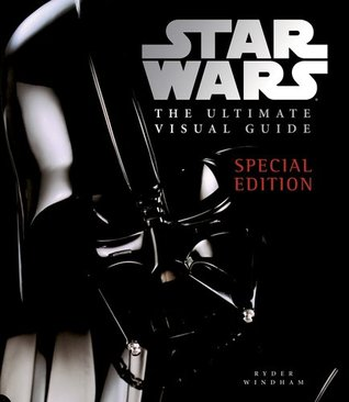 Star Wars: The Ultimate Visual Guide by Daniel  Wallace