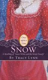 """Snow: A Retelling of """"Snow White and the Seven Dwarfs"""" (Once Upon a Time)"""