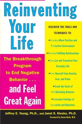 Reinventing Your Life: The Breakthrough Program to End Negative Behavior...and Feel Great Again