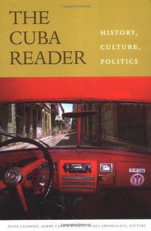 The Cuba Reader by Aviva Chomsky