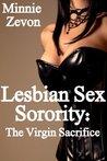 Lesbian Sex Sorority: The Virgin Sacrifice