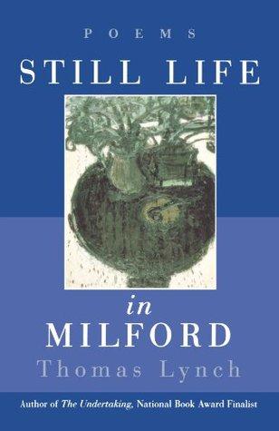 Still Life in Milford: Poems