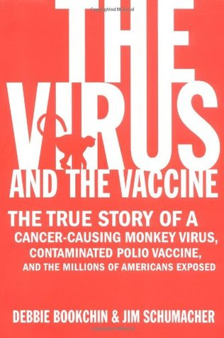 The Virus and the Vaccine by Debbie Bookchin