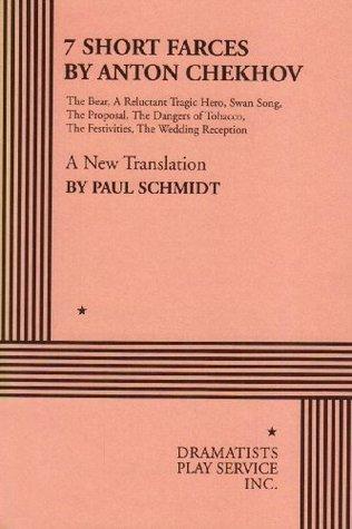 Seven Short Farces by Anton Chekhov - Acting Edition