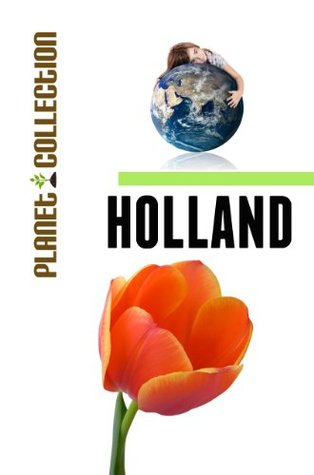 Holland: Picture Book (Educational Children's Books Collection) - Level 2 (Planet Collection)