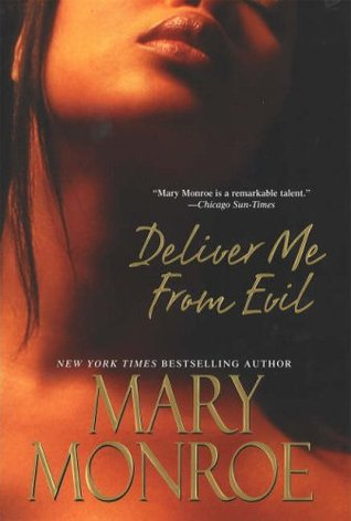 Deliver Me From Evil by Mary Monroe