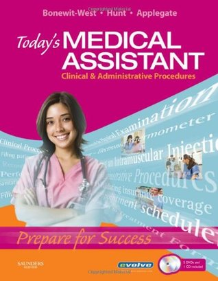 Today's Medical Assistant: Clinical & Administrative Procedures, 1e