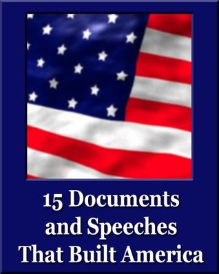 15 Documents and Speeches That Built America (Unique Classics)
