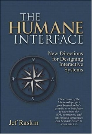 The Humane Interface: New Directions for Designing Interactive Systems