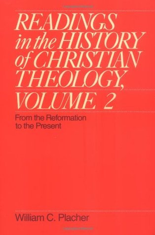 Readings in the History of Christian Theology, Volume 2: From the Reformation to the Present