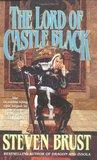 The Lord of Castle Black  (Khaavren Romances, #4: The Viscount of Adrilankha, #2)