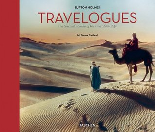 Burton Holmes Travelogues: The Greatest Traveller of His Time, 1892-1952