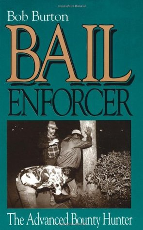 Bail Enforcer: The Advanced Bounty Hunter