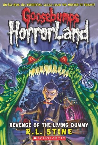 Revenge of the Living Dummy (Goosebumps HorrorLand, #1)