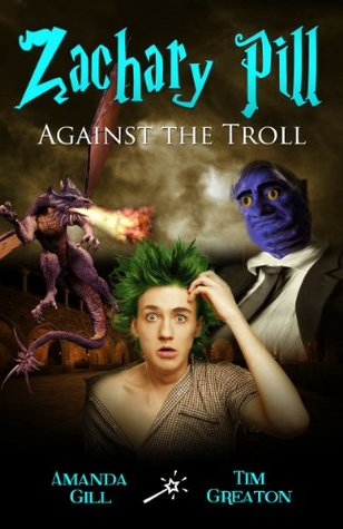 Zachary Pill, Against the Troll (Zachary Pill Series - book 3 in the epic wizard dragon fantasy)