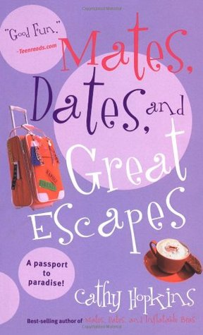 Mates, dates, and great escapes by Cathy Hopkins