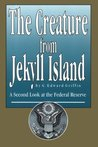 The Creature from Jekyll Island by G. Edward Griffin