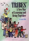 Tribes: A New Way of Learning and Being Together