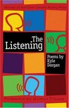 The Listening by Kyle Dargan