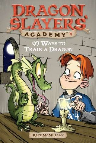 97 Ways to Train a Dragon(Dragon Slayers Academy 9)