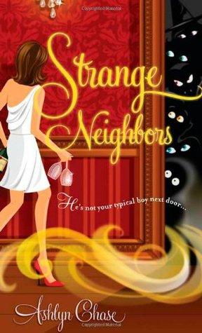 Strange Neighbors (Strange Neighbors, #1) by Ashlyn Chase