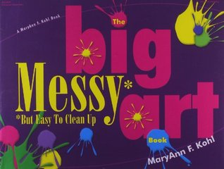 The Big Messy But Easy to Clean Art Book