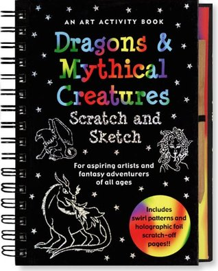Dragons and Mythical Creatures Scratch and Sketch: An Art Activity Book for Fantasy Adventurers of All Ages