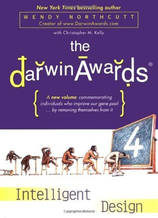 The Darwin Awards 4 by Wendy Northcutt