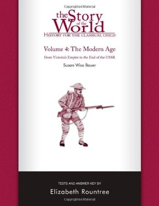 History for the Classical Child: The Modern Age: Tests and Answer Key (Story of the World, #4)