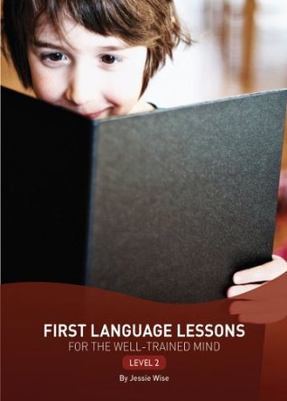 First Language Lessons For The Well Trained Mind: Level 2