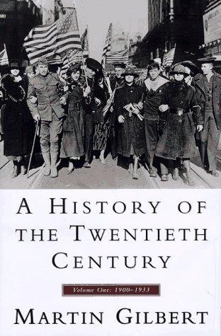 History of the Twentieth Century, A, Vol I: Volume One: 1900 - 1933