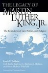 The Legacy of Martin Luther King, Jr.: The Boundaries of Law, Politics, and Religion