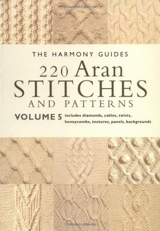 220 Aran Stitches and Patterns: Volume 5