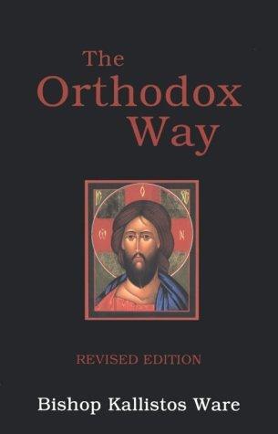 The Orthodox Way by Kallistos Ware