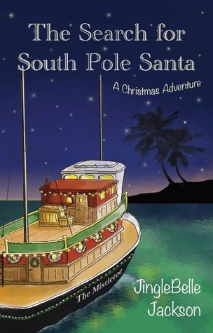The Search for South Pole Santa (The South Pole Santa Series #1)