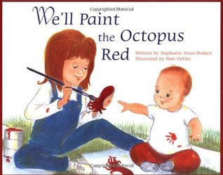 We'll Paint the Octopus Red by Stephanie Stuve-Bodeen