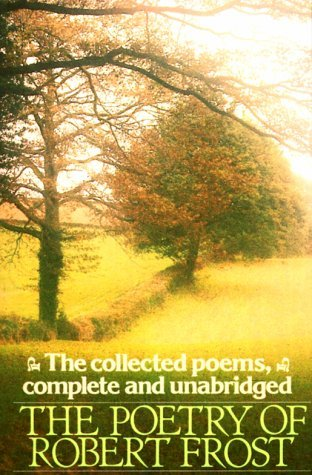 The Poetry of Robert Frost (Collected Poems, Complete & Unabridged)