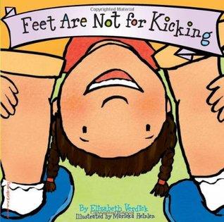 Feet Are Not for Kicking (Best Behavior Series)